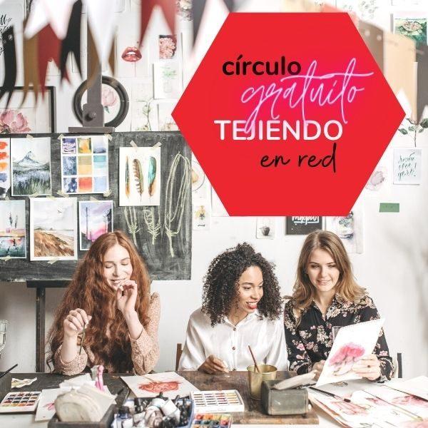 CÍRCULO GRATUITO TEJIENDO EN RED