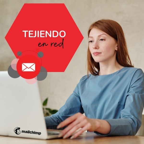 TEJIENDO EN RED 6ª TALLER EMAIL MARKETING CON MAILCHIMP(1)